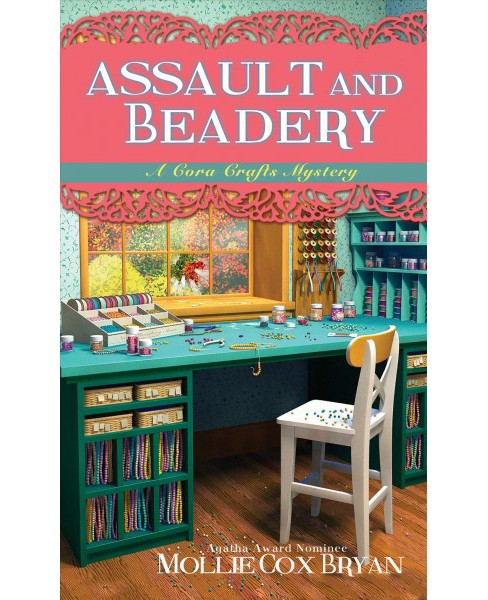 Assault and Beadery -  (Cora Crafts Mysteries) by Mollie Cox Bryan (Paperback) - image 1 of 1