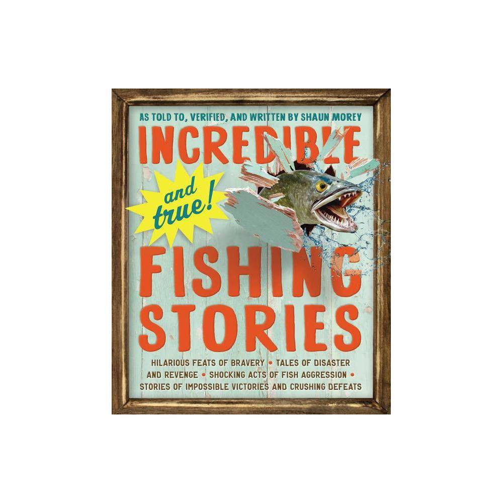 Incredible And True Fishing Stories By Shaun Morey Paperback