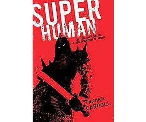 Super Human (Reprint) (Paperback) (Michael Carroll) - image 1 of 1