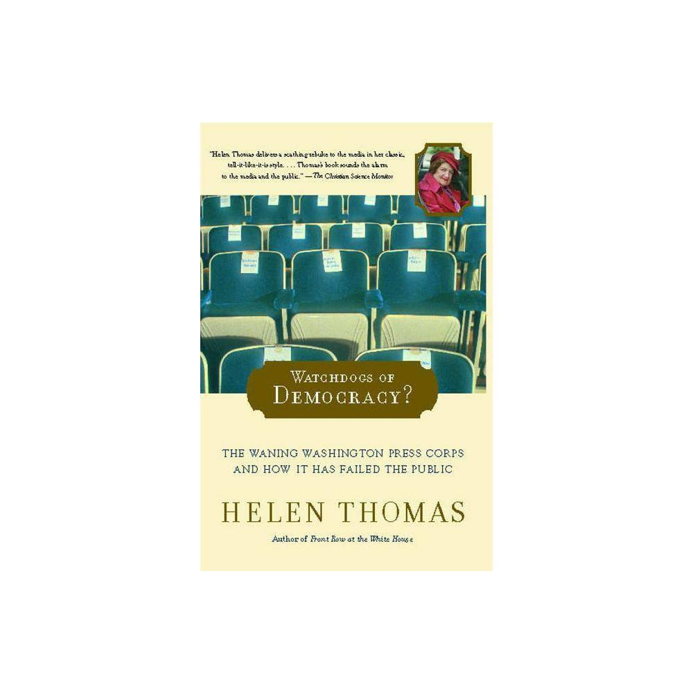 Watchdogs Of Democracy By Helen Thomas Paperback