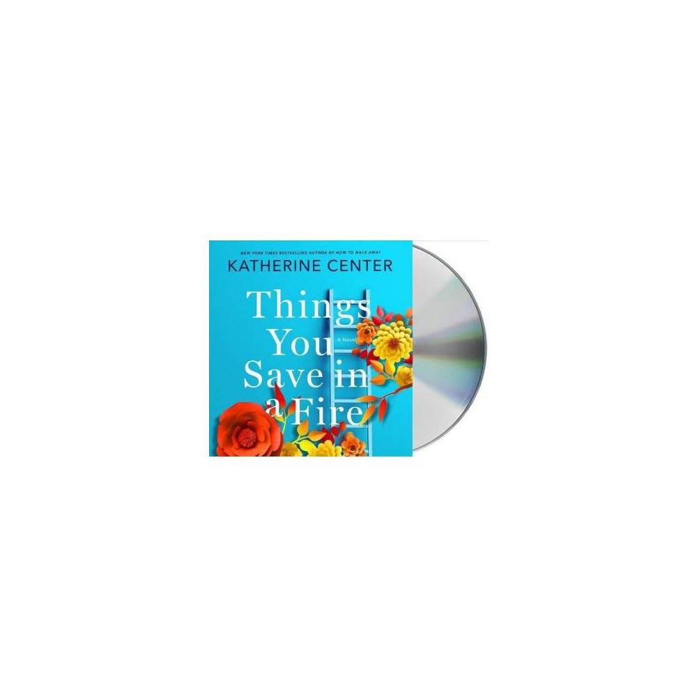 Things You Save in a Fire - Unabridged by Katherine Center (CD/Spoken Word)