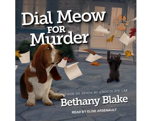 Dial Meow for Murder -  (Lucky Paws Petsitting Mystery) by Bethany Blake (MP3-CD) - image 1 of 1