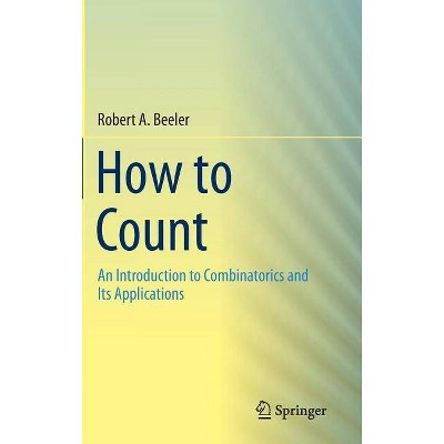 How to Count - by  Robert A Beeler (Hardcover)