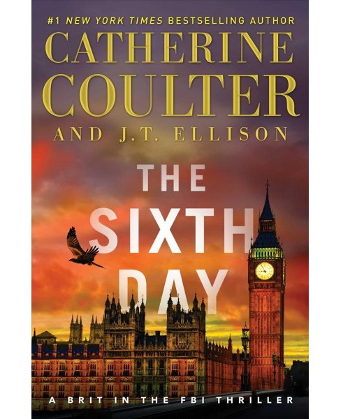 Sixth Day -  (Brit in the FBI) by Catherine Coulter & J. T. Ellison (Hardcover) - image 1 of 1