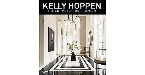 Kelly Hoppen : The Art of Interior Design (Hardcover) - image 1 of 1
