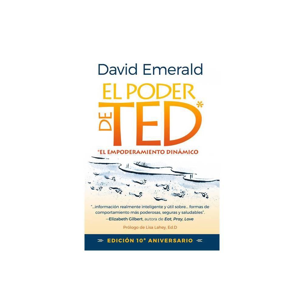 El Poder De Ted El Empoderamiento Din Mico By David Emerald Paperback