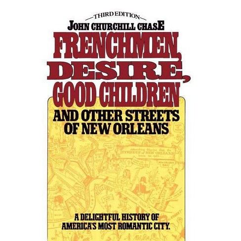Frenchmen, Desire, Good Children - 3 Edition by  John Churchill Chase (Paperback) - image 1 of 1