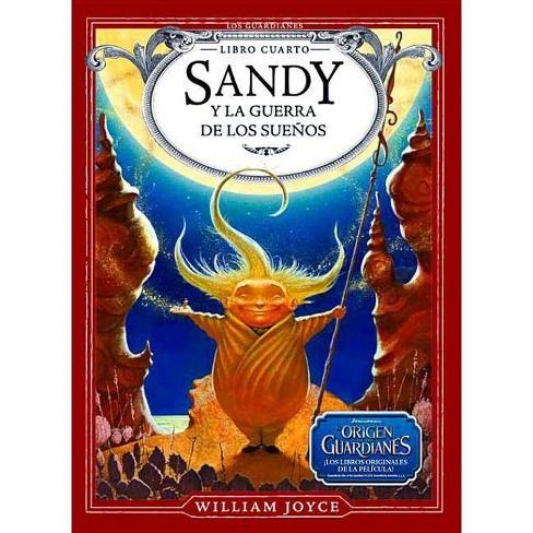 Sandy y La Guerra de Los Suenos - (Los Guardianes) by  William Joyce (Hardcover) - image 1 of 1