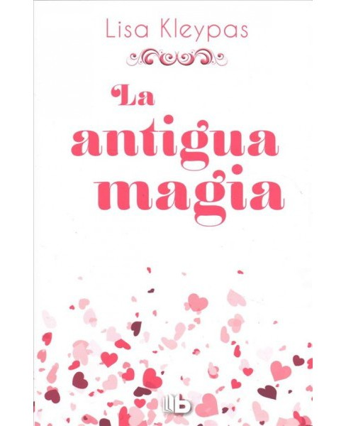 La antigua magia/ Again the Magic -  by Lisa Kleypas (Hardcover) - image 1 of 1