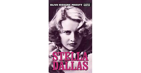 Stella Dallas (Reprint) (Paperback) (Olive Higgins Prouty) - image 1 of 1