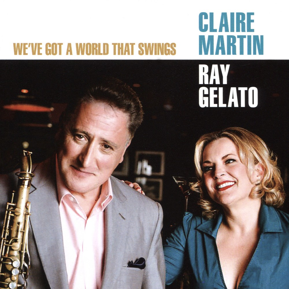 Claire Martin - We've Got A World That Swings (CD)