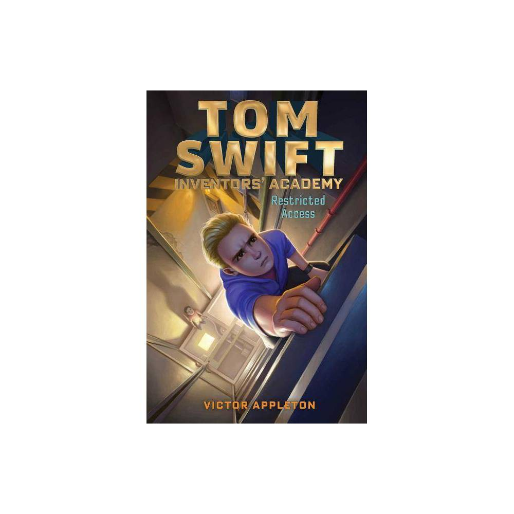 Restricted Access Volume 3 Tom Swift Inventors Academy By Victor Appleton Paperback