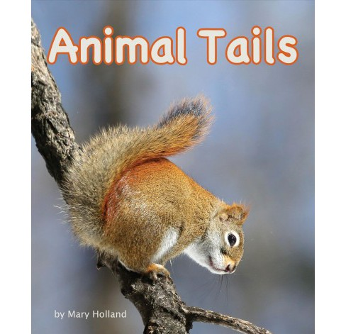 Animal Tails -  by Mary Holland (School And Library) - image 1 of 1