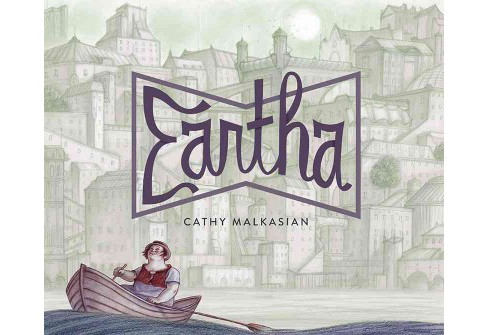 Eartha (Hardcover) (Cathy Malkasian) - image 1 of 1