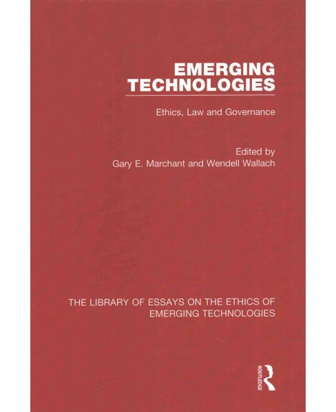 Emerging Technologies : Ethics, Law and Governance (New) (Hardcover) (Gary E. Marchant & Wendell - image 1 of 1