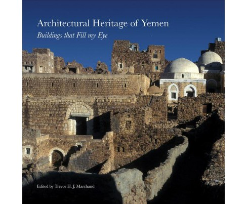 Architectural Heritage of Yemen : Buildings that Fill my Eye -  (Paperback) - image 1 of 1