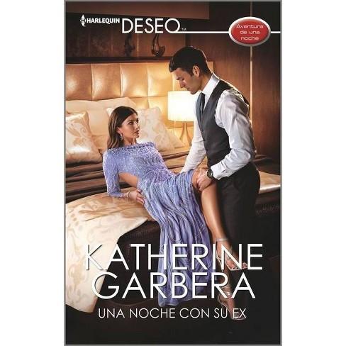 Una Noche Con Su Ex - (One Night) by  Katherine Garbera (Paperback) - image 1 of 1
