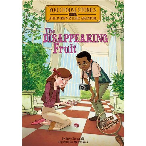 The Disappearing Fruit - (You Choose Stories: Field Trip Mysteries) by  Steve Brezenoff (Paperback) - image 1 of 1