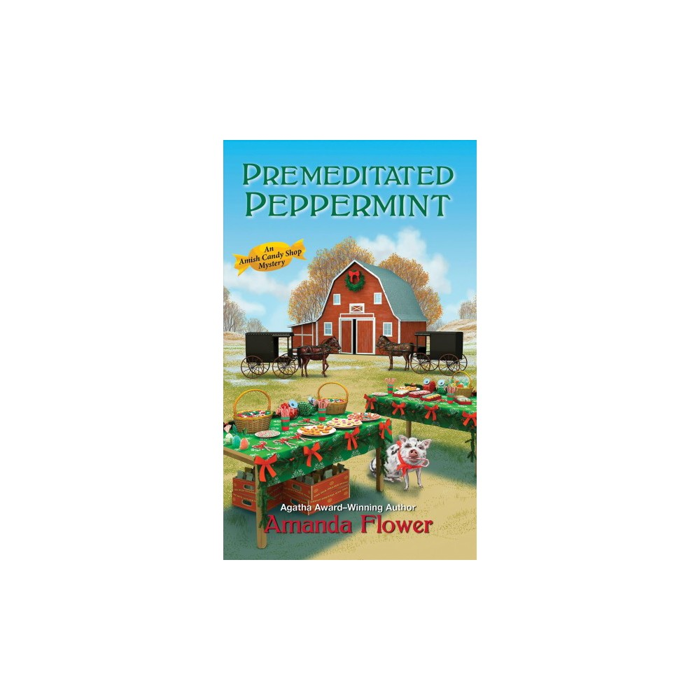 Premeditated Peppermint - (Amish Candy Shop Mysteries) by Amanda Flower (Paperback)