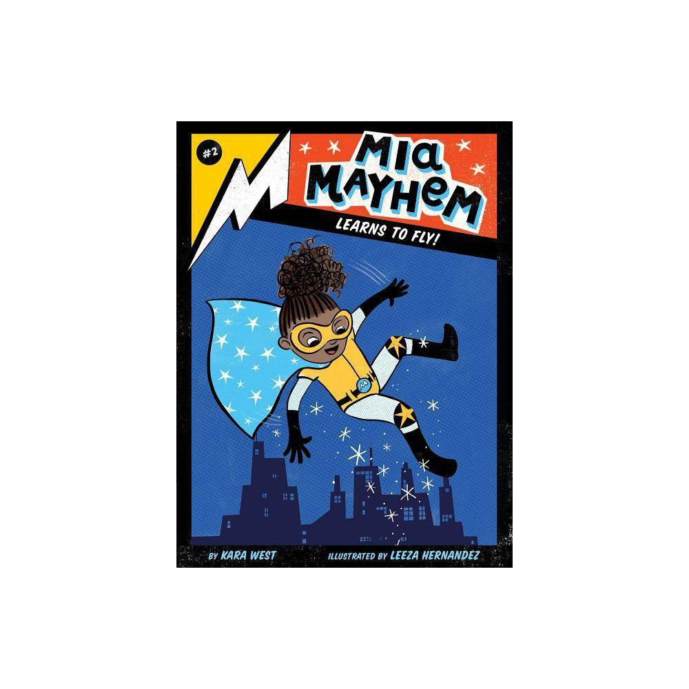 Mia Mayhem Learns To Fly Volume 2 By Kara West Hardcover