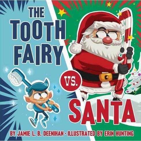 The Tooth Fairy vs. Santa - by  Jamie L B Deenihan (Hardcover) - image 1 of 1