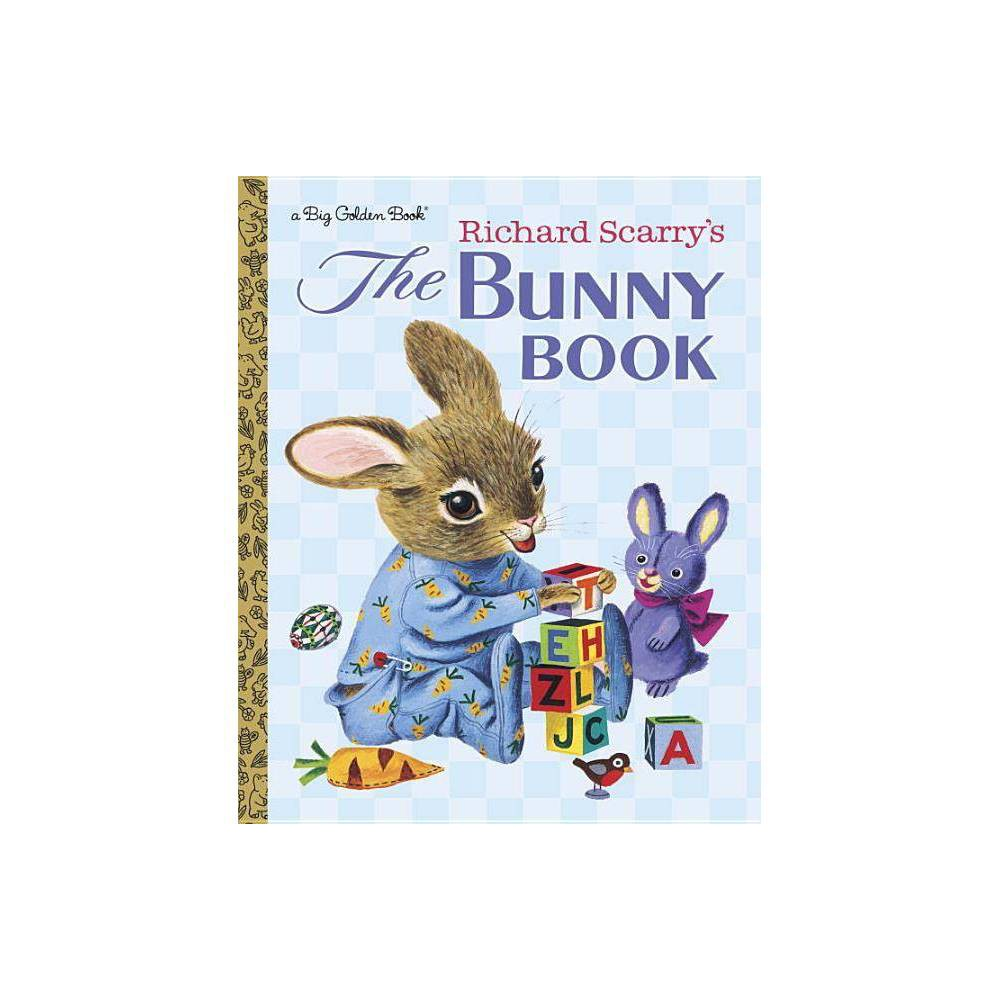 Richard Scarry S The Bunny Book Big Golden Book By Patsy Scarry Hardcover