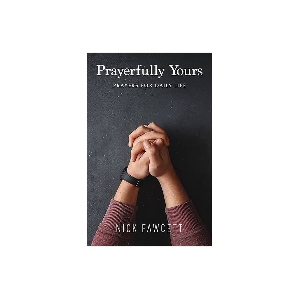 Prayerfully Yours By Nick Fawcett Paperback