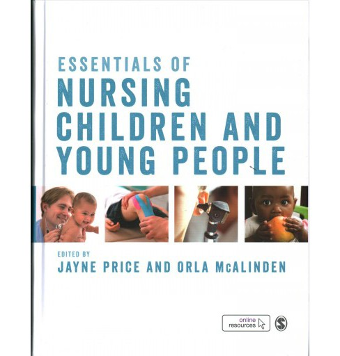 Essentials of Nursing Children and Young People -  (Hardcover) - image 1 of 1