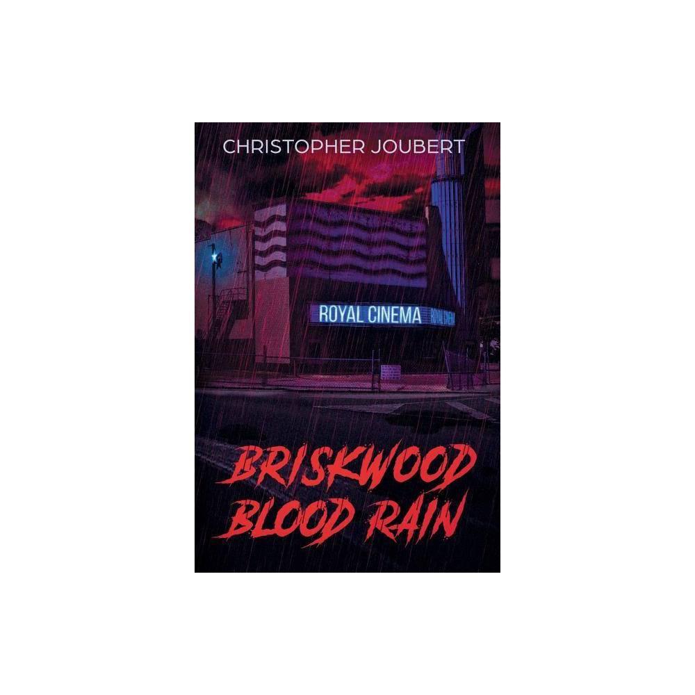 Briskwood Blood Rain - by Christopher Joubert (Hardcover) was $22.99 now $13.39 (42.0% off)