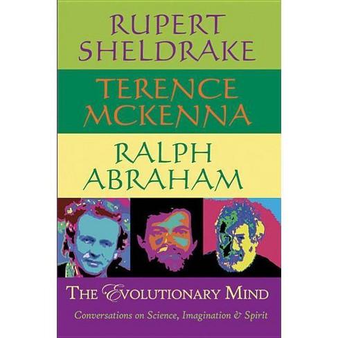 The Evolutionary Mind - by  Rupert Sheldrake & Terence McKenna & Ralph Abraham (Paperback) - image 1 of 1
