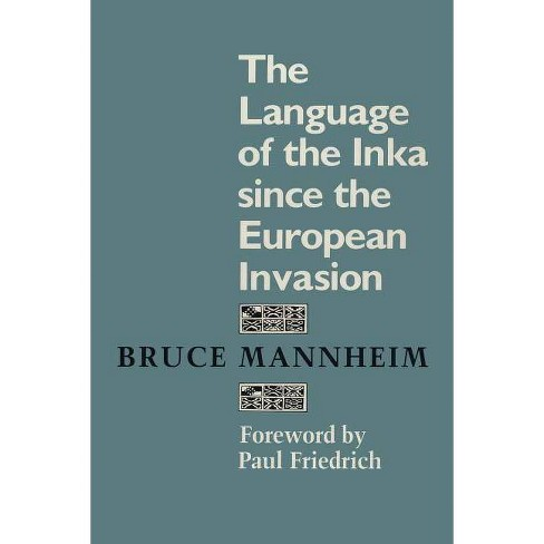 The Language of the Inka Since the European Invasion - (Texas Linguistics) by  Bruce Mannheim - image 1 of 1