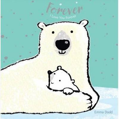 Forever - BRDBK (Emma Dodd's Love You Books)(Hardcover)