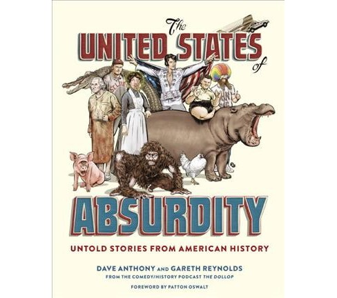 United States of Absurdity : Untold Stories from American History (Hardcover) (Dave Anthony & Gareth - image 1 of 1