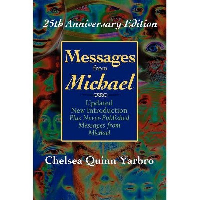 Messages From Michael 25th Anniversary Edition By Chelsea Quinn Yarbro Paperback Target