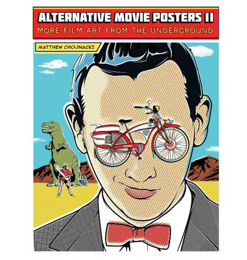 Alternative Movie Posters II : More Film Art from the Underground (Hardcover) (Matthew Chojnacki) - image 1 of 1