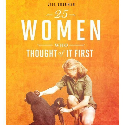 25 Women Who Thought of It First - (Daring Women) by  Jill Sherman (Paperback) - image 1 of 1