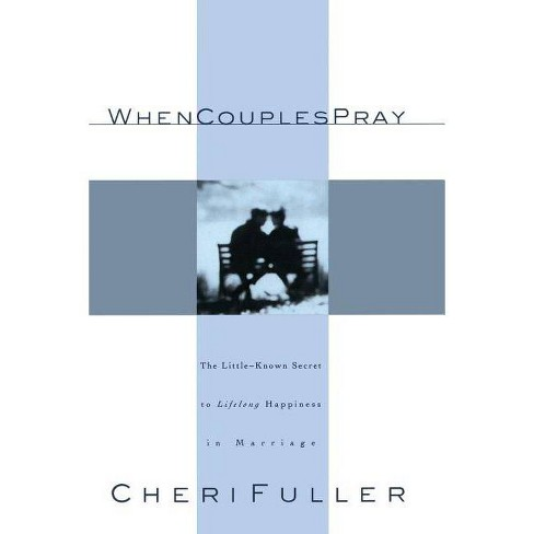 When Couples Pray - by  Cheri Fuller (Paperback) - image 1 of 1