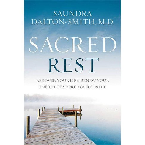 Sacred Rest - by  Saundra Dalton-Smith (Hardcover) - image 1 of 1