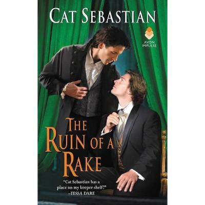 The Ruin of a Rake - by  Cat Sebastian (Paperback)