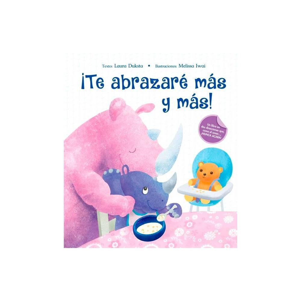 Te Abrazare Mas Y Mas By Laura Duksta Hardcover