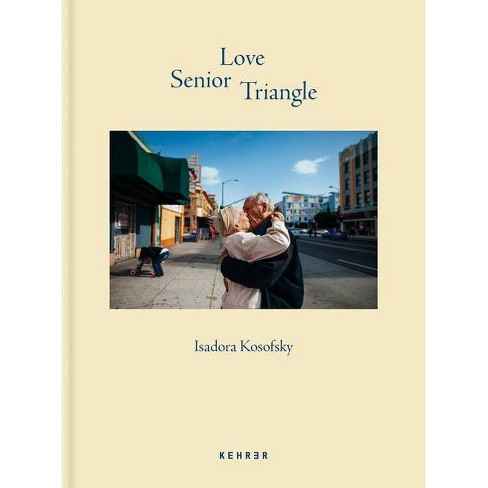 Senior Love Triangle - by  Isadora Kosofsky (Hardcover) - image 1 of 1