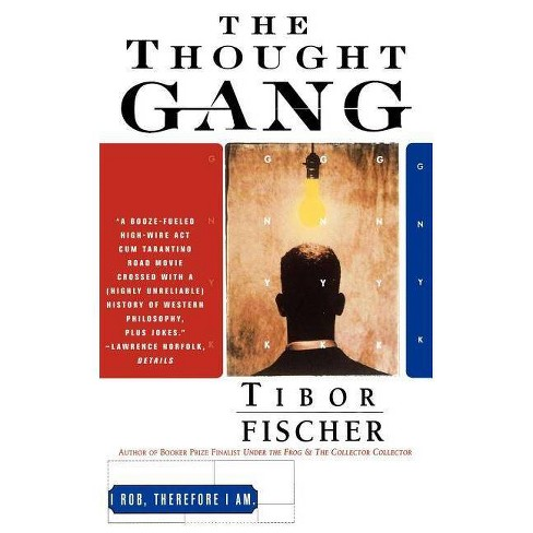The Thought Gang - by  Tibor Fischer (Paperback) - image 1 of 1