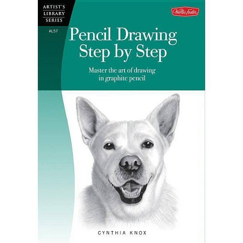 Pencil Drawing Step by Step - (Artist's Library (Paperback)) by  Cynthia Knox (Paperback) - image 1 of 1
