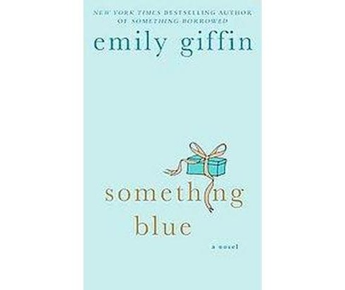 Something Blue (Reprint) (Paperback) by Emily Giffin - image 1 of 1