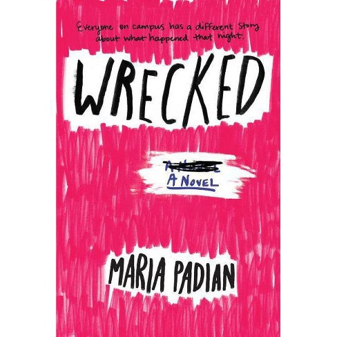 Wrecked - by  Maria Padian (Paperback) - image 1 of 1