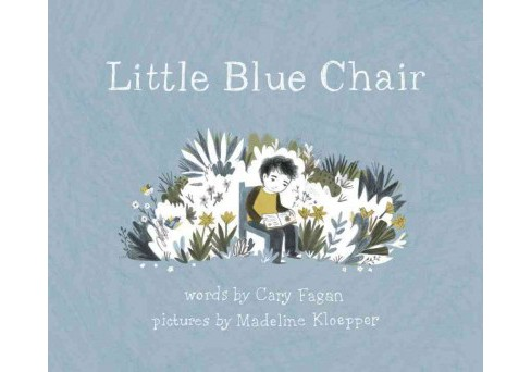 Little Blue Chair (Hardcover) (Cary Fagan) - image 1 of 1
