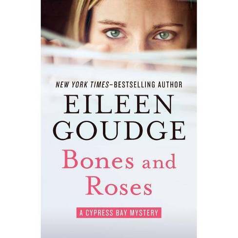 Bones and Roses - (Cypress Bay Mysteries) by  Eileen Goudge (Paperback) - image 1 of 1