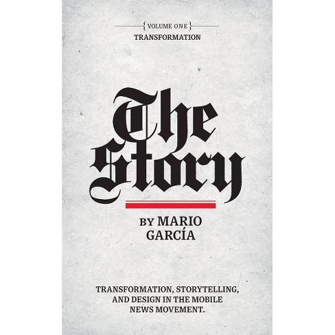 The Story - (Volume) by  Mario Garcia (Hardcover) - image 1 of 1