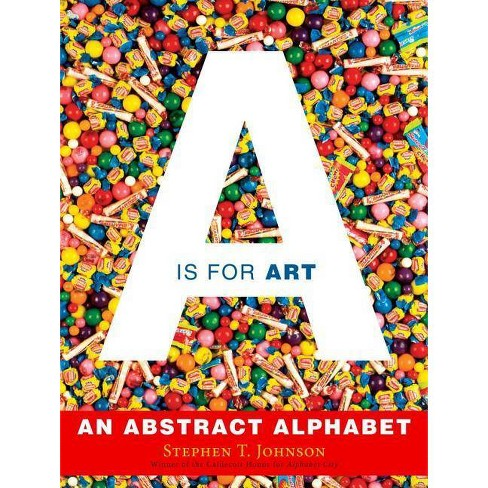 A is for Art - by  Stephen T Johnson (Hardcover) - image 1 of 1