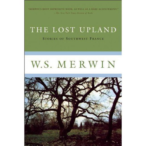 The Lost Upland - by  W S Merwin (Paperback) - image 1 of 1